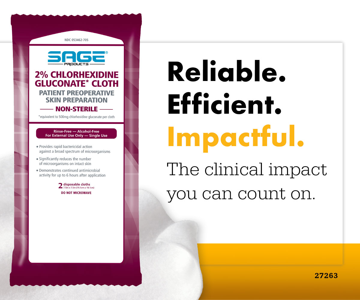 Sage 2% Chlorhexidine Gluconate (CHG) Cloths are reliable, efficient, and impactful.